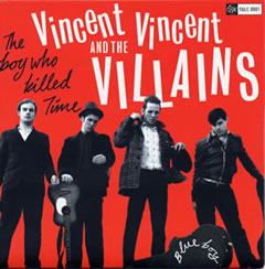 Vincent Vincent and the Villains / Blue Boy / The Boy who Killed Time