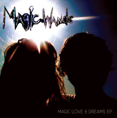 Magic Wands / Magic, Love and Dreams EP