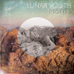 Lunar Youth / Misfits