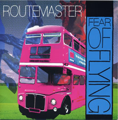 Fear of Flying / Routemaster