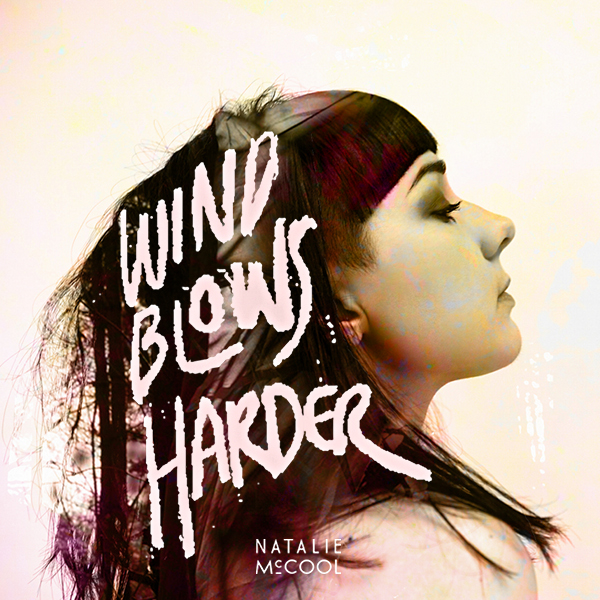 Natalie McCool / Wind Blows Harder